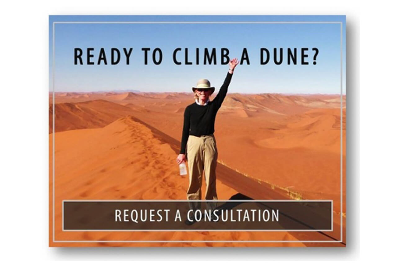 Request a consultation and get ready to climb a dune